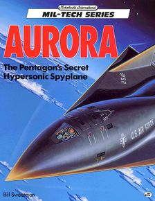 Sweetman's Aurora book, one of the most in-depth books on the mysterious aircraft